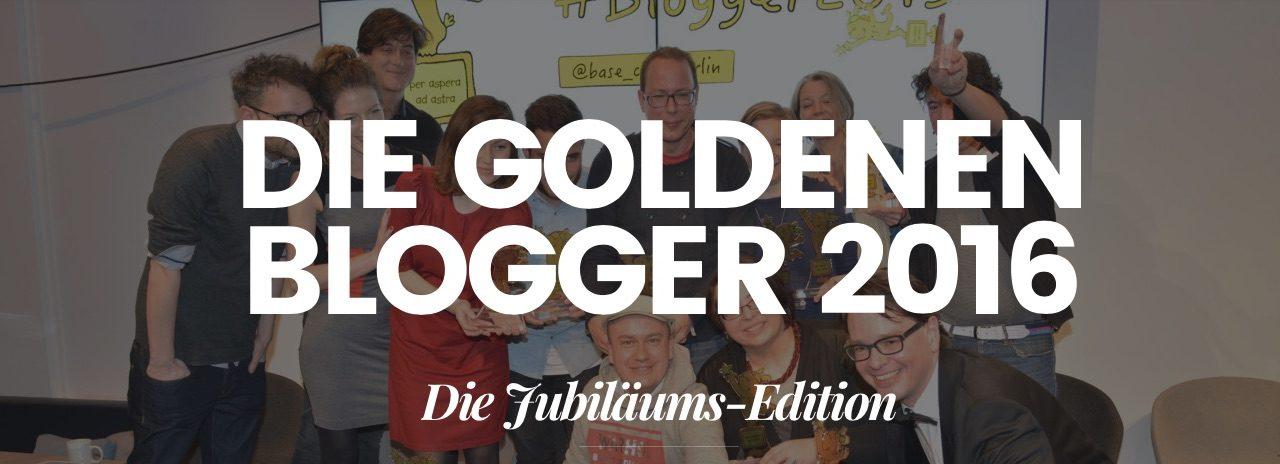Die Goldenen Blogger 2016
