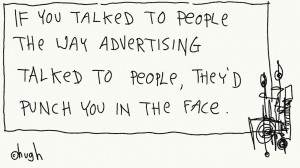 if you talked to people like advertising